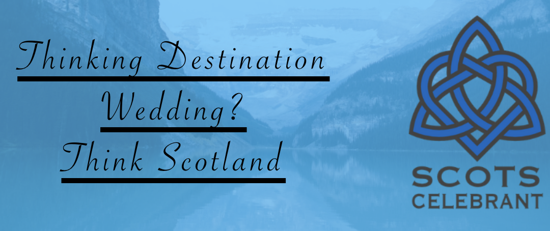 Thinking Destination Wedding? Think Scotland.